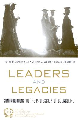 Leaders and Legacies By West, John/ Bubenzer, Donald L. (EDT)/ West, John (EDT)/ Osborn, Cynthia J. (EDT)