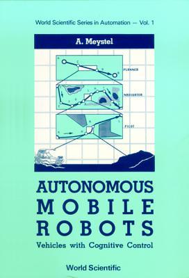 Autonomous Mobile Robots By Meystel, A.